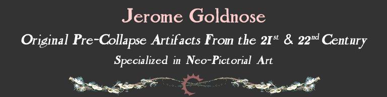 Jerome Goldnose – Archeologist, collector of Artefacts, Art dealer, Adventurer, Asocialite